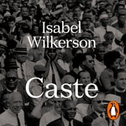 Caste - The International Bestseller audiobook by Isabel Wilkerson