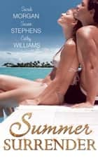 Summer Surrender: Capelli's Captive Virgin / Italian Boss, Proud Miss Prim / The Italian's One-Night Love-Child ebook by Sarah Morgan, Susan Stephens, Cathy Williams
