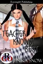 Teacher Knows Best ebook by Jenika Snow