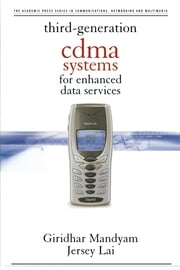 Third Generation CDMA Systems for Enhanced Data Services ebook by Mandyam, Giridhar D.