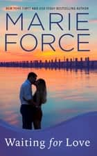 Waiting for Love (Gansett Island Series, Book 8) ebook by Marie Force