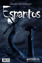 Espantos ebook by Claudio Valerio Gaetani