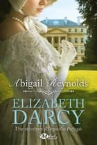 Elizabeth Darcy ebook by Louise Malagoli, Abigail Reynolds