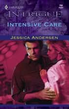 Intensive Care ebook by Jessica Andersen