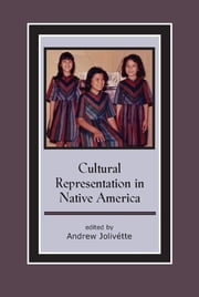 Cultural Representation in Native America ebook by Andrew Jolivétte