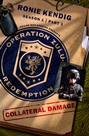 Operation Zulu Redemption: Collateral Damage - Part 1 ebook by Ronie Kendig