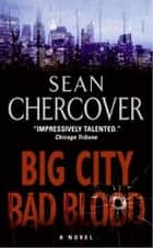 Big City, Bad Blood ebook by Sean Chercover