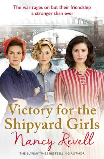 Victory for the Shipyard Girls - Shipyard Girls 5 ebook by Nancy Revell