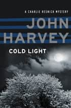Cold Light ebook by John Harvey