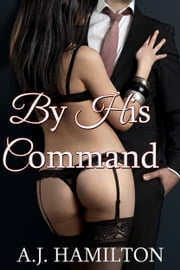 By His Command ebook by A.J. Hamilton