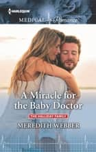 A Miracle for the Baby Doctor ebook by Meredith Webber