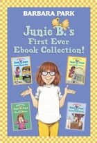 Junie B.'s First Ever Ebook Collection! ebook by Barbara Park,Denise Brunkus