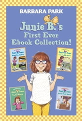 Junie B.'s First Ever Ebook Collection! - Books 1-4 ebook by Barbara Park