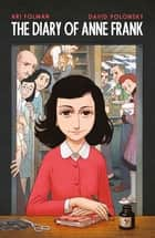 Anne Frank's Diary: The Graphic Adaptation ebook by Anne Frank