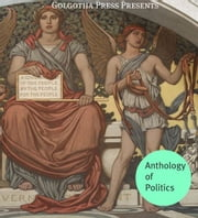 Anthology Of Politics ebook by Thomas Paine,John Milton,Sun Tzu,Karl Marx,Abraham Lincoln,Alexander Hamilton,John Jay,James Madison,Patrick Henry,Adam Smith,John Locke,Thomas Hobbes,John Quincy Adams,Henry David Thoreau,Nicolo Machiavelli,Plato,Jefferson Davis,David Hume,Aristotle