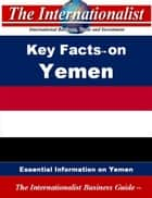 Key Facts on Yemen - Essential Information on Yemen ebook by Patrick W. Nee