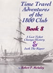 Time Travel Adventures Of The 1800 Club BOOK VIII