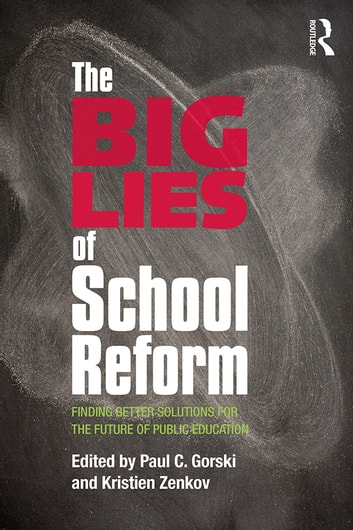 The big lies of school reform ebook by 9781134607488 rakuten kobo the big lies of school reform finding better solutions for the future of public education malvernweather Gallery