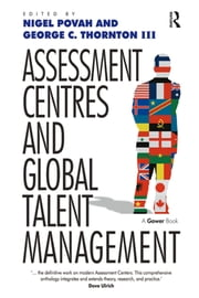 Assessment Centres and Global Talent Management ebook by George C. Thornton Iii,Nigel Povah