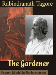 The Gardener (Mobi Classics) ebook by Rabindranath Tagore