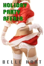 Holiday Party Affair ebook by Belle Hart