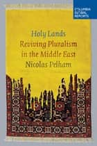 Holy Lands ebook by Nicolas Pelham