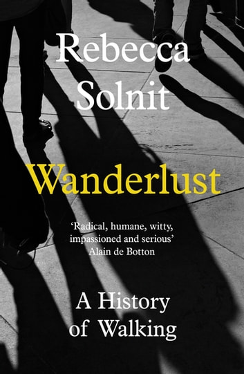 Wanderlust - A History of Walking ebook by Rebecca Solnit