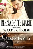 Walker Bride ebook by Bernadette Marie