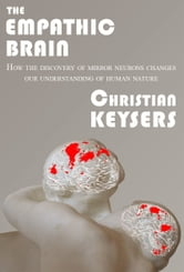 The Empathic Brain ebook by Christian Keysers