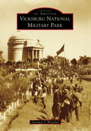 Vicksburg National Military Park ebook by Terrence J. Winschel