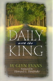 Daily With The King ebook by W. Glyn Evans,Howard G. Hendricks