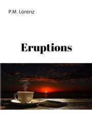 Eruptions eBook by P.M. Lorenz