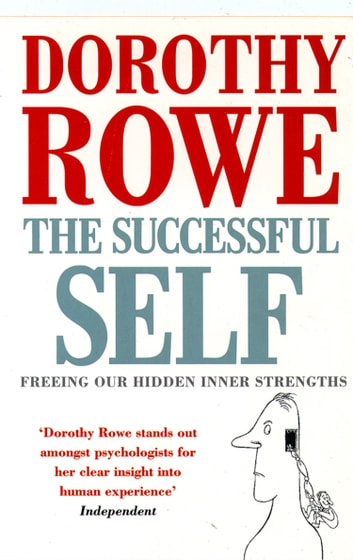 The Successful Self ebook by Dorothy Rowe