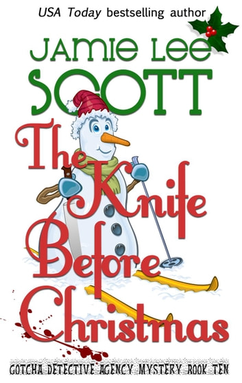 The Knife Before Christmas - Gotcha Detective Agency Mystery, #10 ebook by Jamie Lee Scott