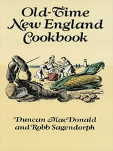 Old-Time New England Cookbook ebook by Duncan MacDonald,Robb Sagendorph