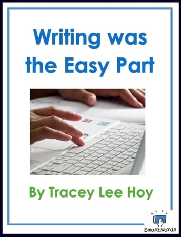 Writing was the Easy Part ebook by Tracey Lee Hoy