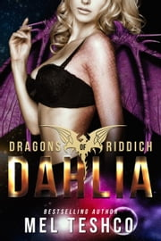 Dahlia - Dragons of Riddich, #4 ebook by Mel Teshco