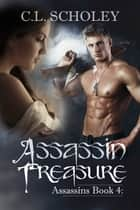 Assassin Treasure ebook by C.L. Scholey