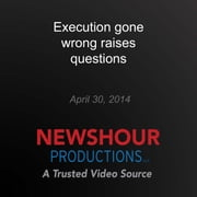 Execution gone wrong raises questions audiobook by PBS NewsHour