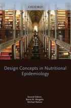 Design Concepts in Nutritional Epidemiology ebook by Barrie M. Margetts,Michael Nelson