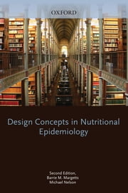 Design Concepts in Nutritional Epidemiology ebook by Barrie M. Margetts, Michael Nelson