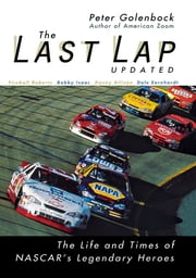 The Last Lap - The Life and Times of NASCAR's Legendary Heroes ebook by Peter Golenbock