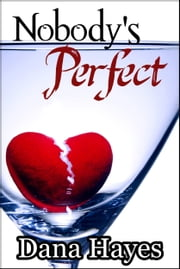 Nobody's Perfect ebook by Dana Hayes