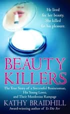 Beauty Killers ebook by Kathy Braidhill