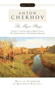 The Major Plays ebook by Anton Chekhov,Robert Brustein,Rosamund Bartlett