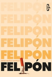 Felipón (Caballo de Troya 2016, 6) ebook by David Muñoz Mateos
