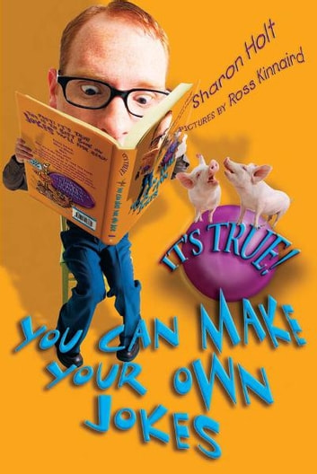 It's True! You can make your own jokes (21) ebook by Sharon Holt,Ross Kinnaird