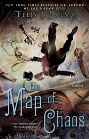The Map of Chaos - A Novel ebook by Félix J. Palma