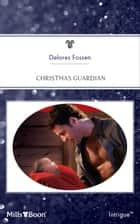 Christmas Guardian ebook by Delores Fossen