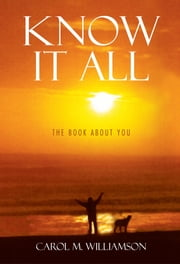 KNOW IT ALL ebook by Carol M. Williamson